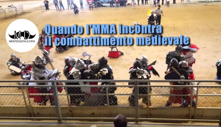 Quando l'MMA incontra il combattimento medievale